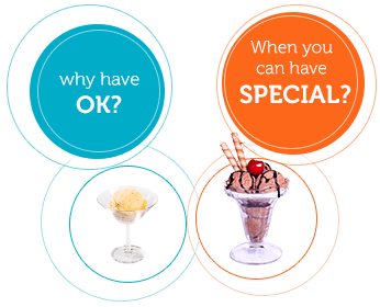 Why have OK, when you can have special?
